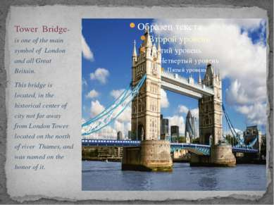 Tower Bridge-is one of the main symbol of London and all Great Britain. This ...