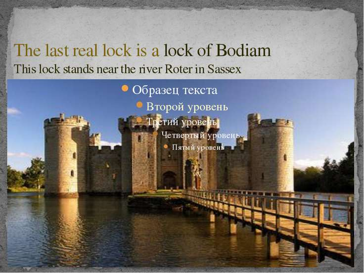 The last real lock is a lock of Bodiam This lock stands near the river Roter ...