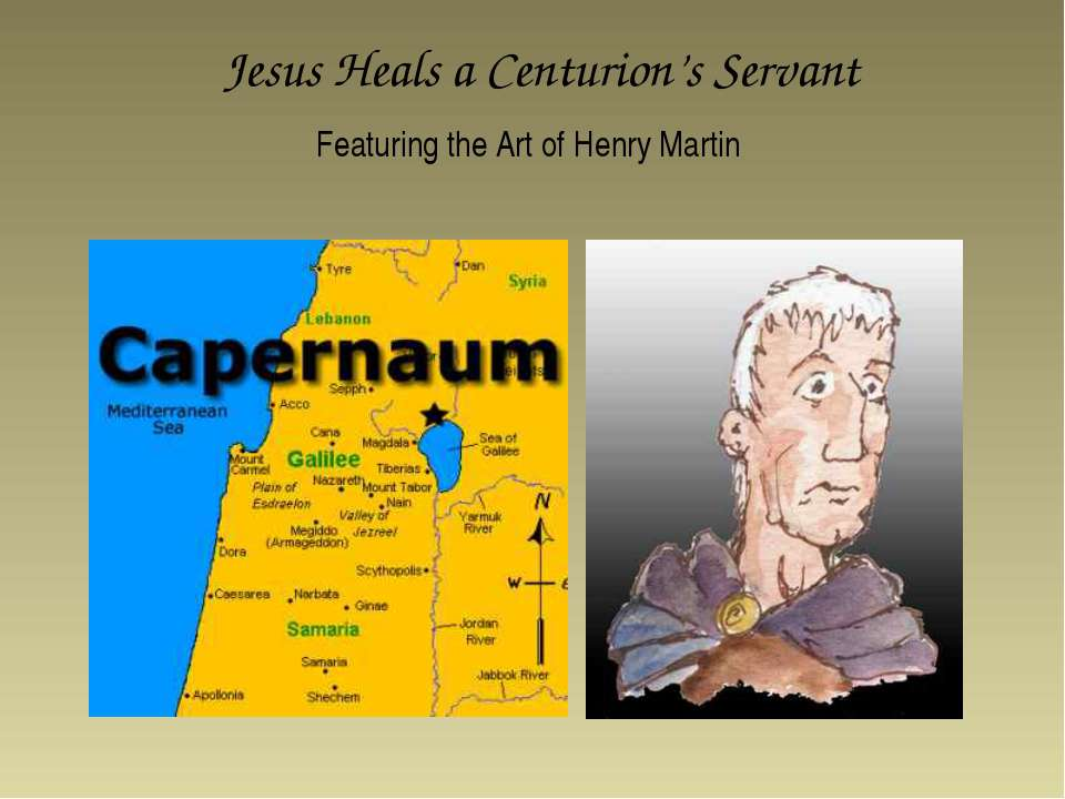 Jesus Heals a Centurion's Servant Featuring the Art of Henry Martin