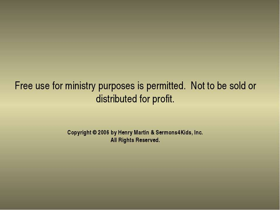 Free use for ministry purposes is permitted. Not to be sold or distributed fo...