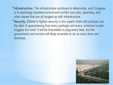 Infrastructure. The infrastructure continues to deteriorate, and Congress is ...
