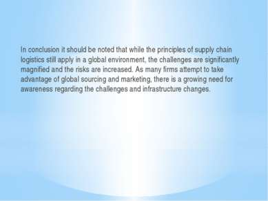 In conclusion it should be noted that while the principles of supply chain lo...