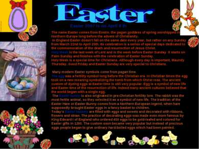 The name Easter comes from Eostre, the pagan goddess of spring worshipped in ...