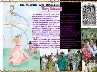 THE ORIGINS AND TRADITIONS OF MAYDAY 1st May is a traditional celebration of ...