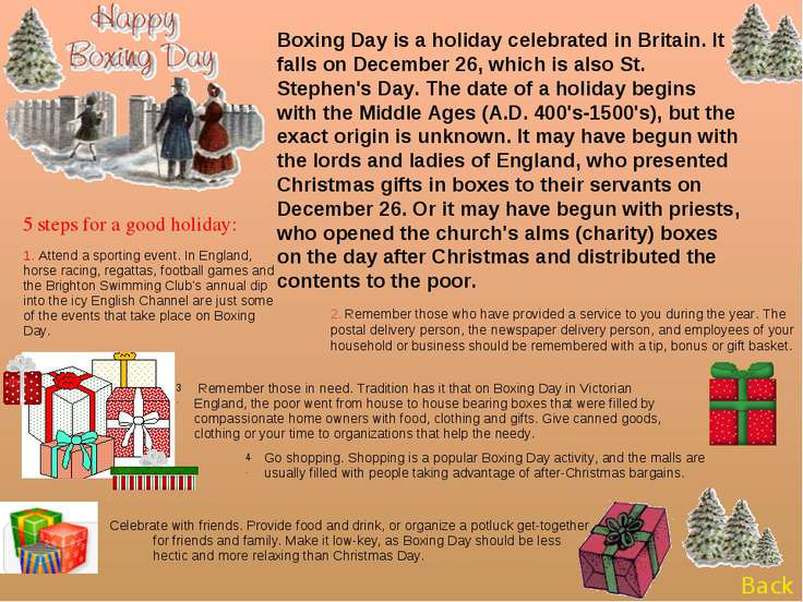 Boxing Day is a holiday celebrated in Britain. It falls on December 26, which...