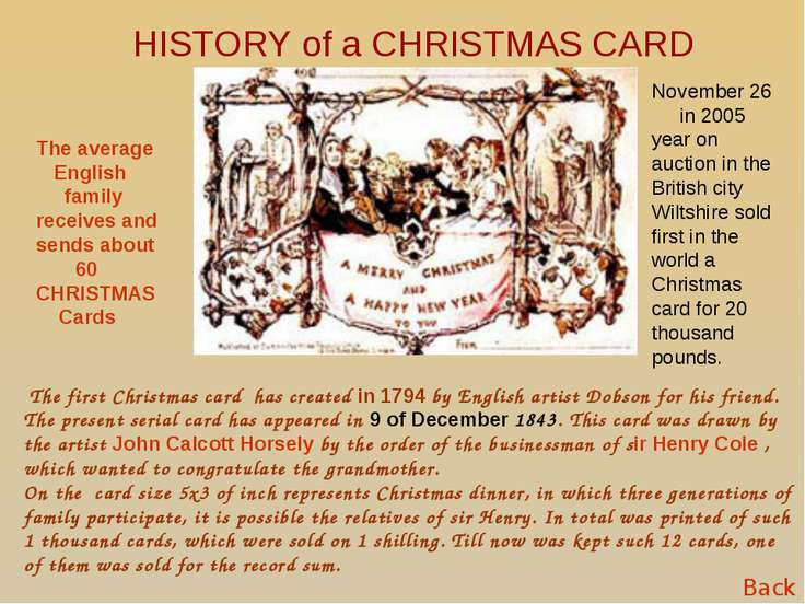 HISTORY of a CHRISTMAS CARD The first Christmas card has created in 1794 by E...