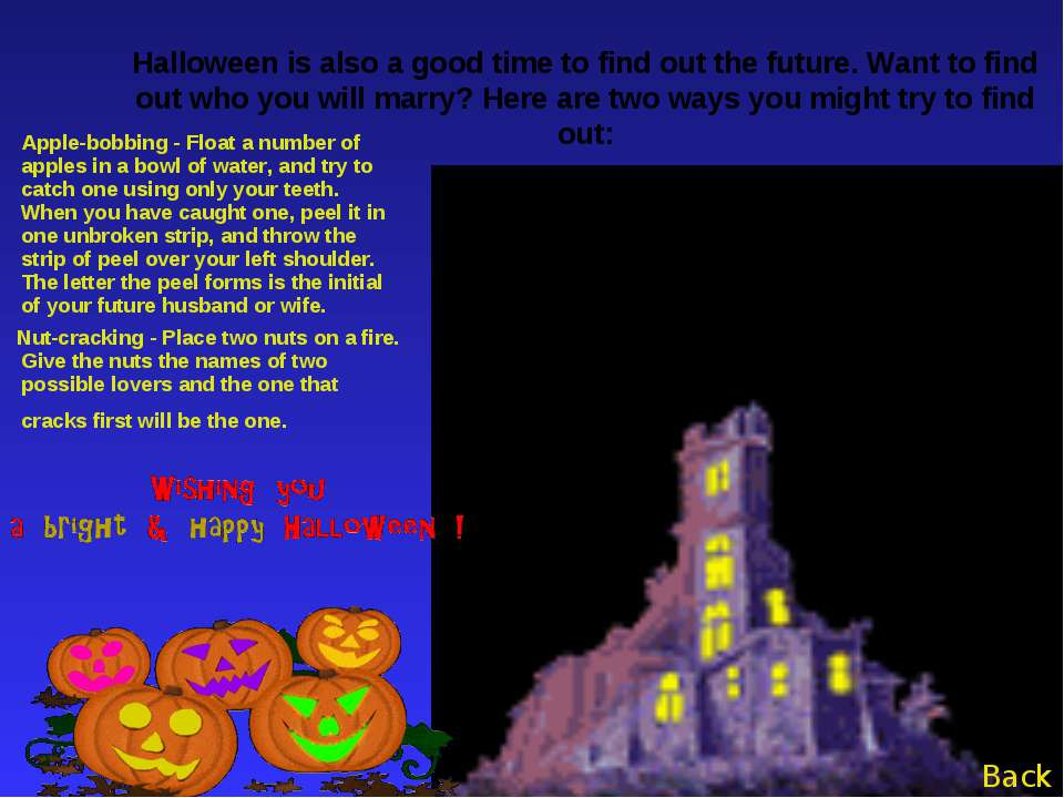 Halloween is also a good time to find out the future. Want to find out who yo...