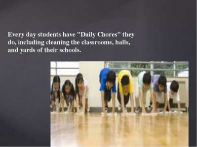 "Every day students have ""Daily Chores"" they do, including cleaning the classr..."