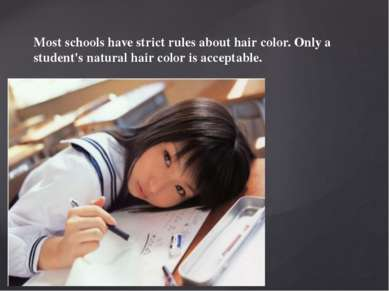 Most schools have strict rules about hair color. Only a student's natural hai...
