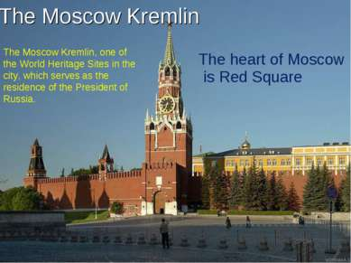 The heart of Moscow is Red Square The Moscow Kremlin The Moscow Kremlin, one ...