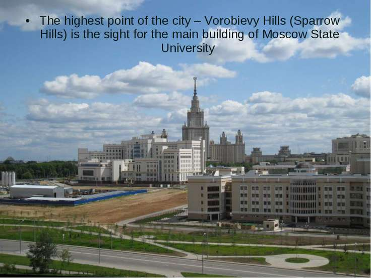 The highest point of the city – Vorobievy Hills (Sparrow Hills) is the sight ...