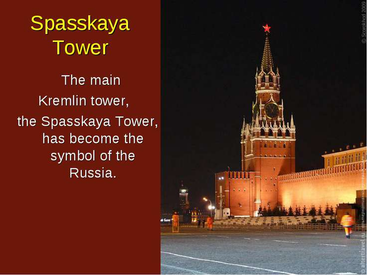 The main Kremlin tower, the Spasskaya Tower, has become the symbol of the Rus...