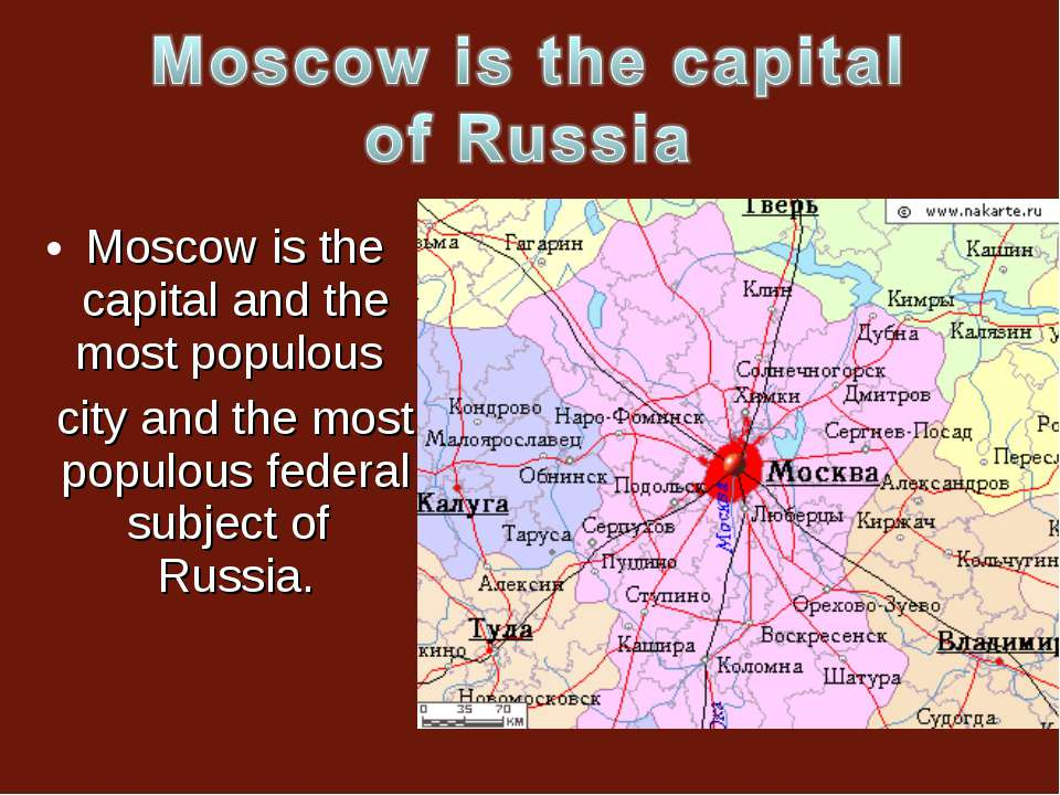 Moscow is the capital and the most populous city and the most populous federa...