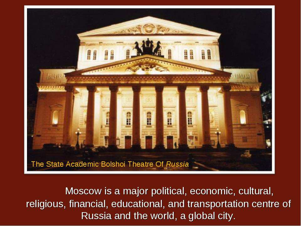 Moscow is a major political, economic, cultural, religious, financial, educat...