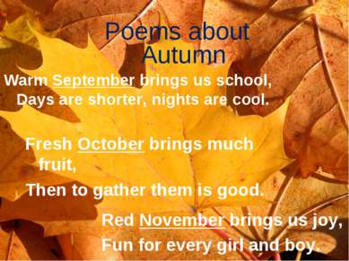 Poems about Autumn Warm September brings us school, Days are shorter, nights ...
