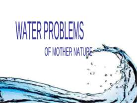 Water problems of mother nature