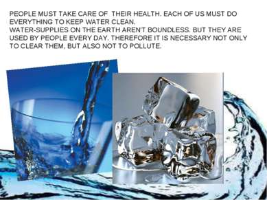 PEOPLE MUST TAKE CARE OF THEIR HEALTH. EACH OF US MUST DO EVERYTHING TO KEEP ...