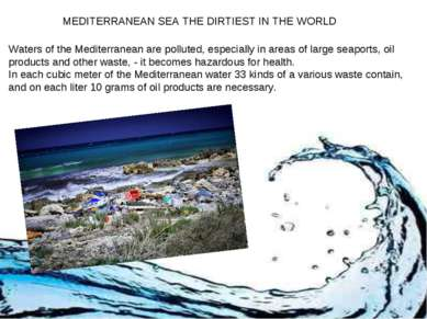 MEDITERRANEAN SEA THE DIRTIEST IN THE WORLD Waters of the Mediterranean are p...