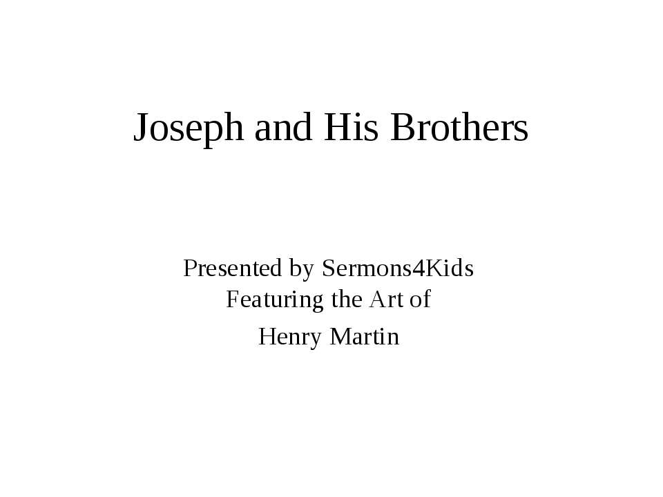Joseph and His Brothers Presented by Sermons4Kids Featuring the Art of Henry ...