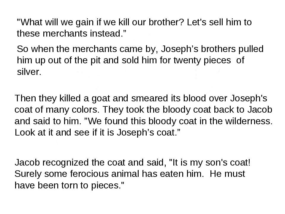 """What will we gain if we kill our brother? Let's sell him to these merchants ..."