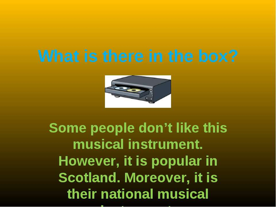 What is there in the box? Some people don't like this musical instrument. How...