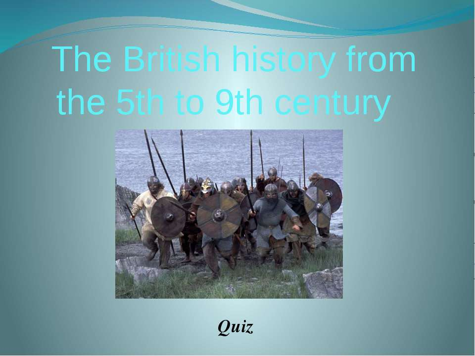 Who invaded Britain in 5th and 6th century? The Vikings ? the Anglo-Saxons ? ...