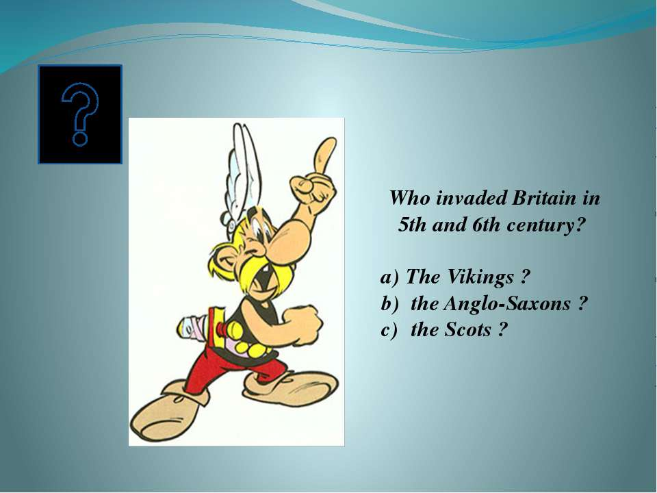 b) The Anglo-Saxons!