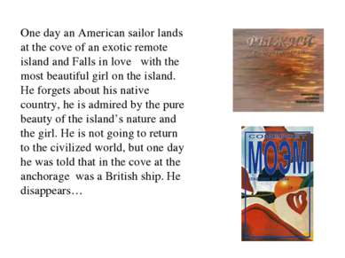 One day an American sailor lands at the cove of an exotic remote island and F...