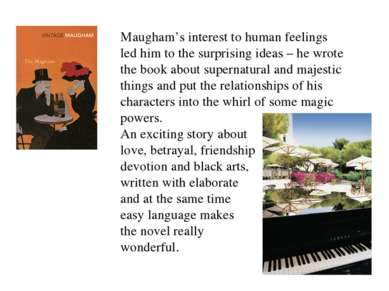 Maugham's interest to human feelings led him to the surprising ideas – he wro...