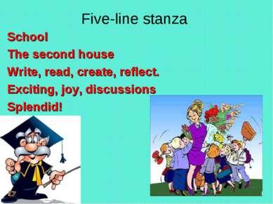Five-line stanza School The second house Write, read, create, reflect. Exciti...