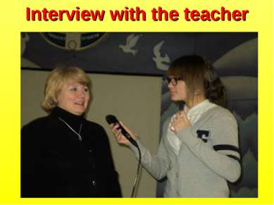 Interview with the teacher