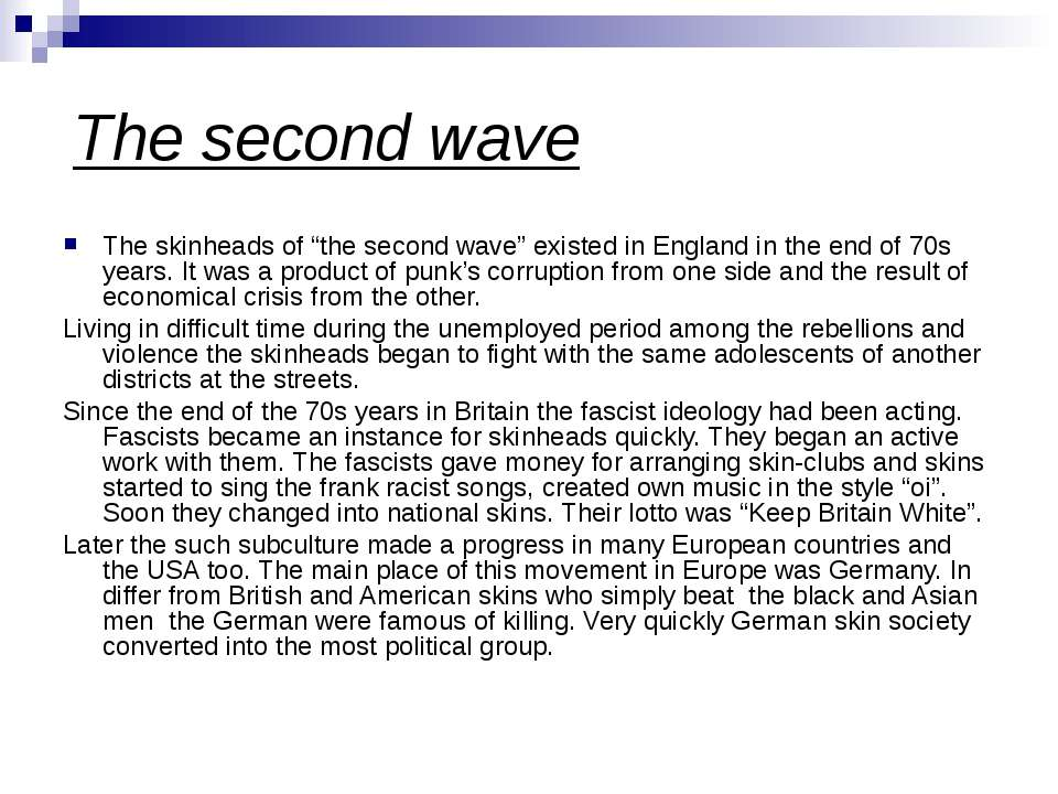 "The second wave The skinheads of ""the second wave"" existed in England in the ..."