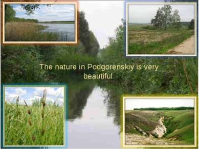 The nature in Podgorenskiy is very beautiful
