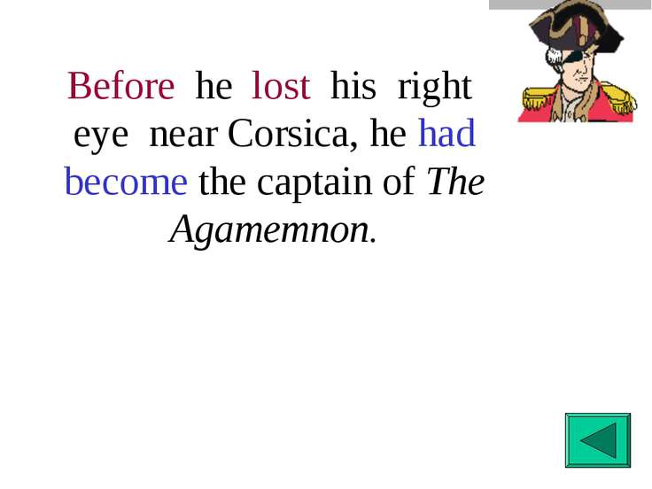 Before he lost his right eye near Corsica, he had become the captain of The A...