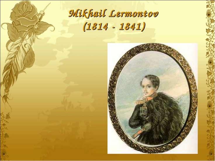 Mikhail Lermontov (1814 - 1841)