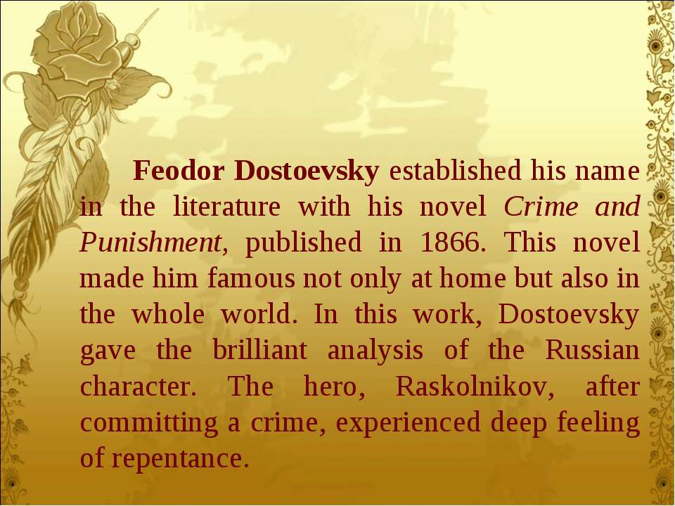 Feodor Dostoevsky established his name in the literature with his novel Crime...