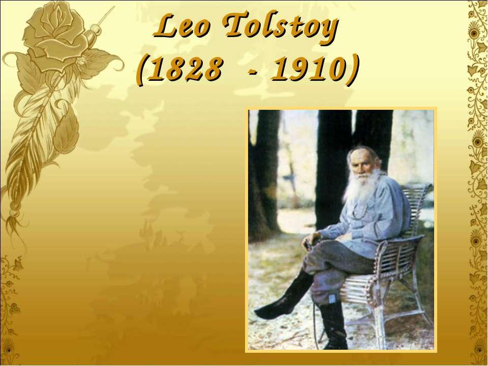 Leo Tolstoy (1828 - 1910)