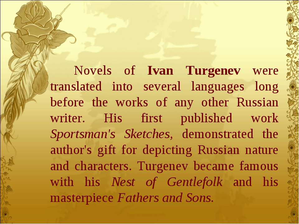 Novels of Ivan Turgenev were translated into several languages long before th...