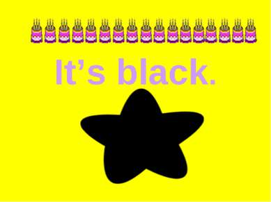 It's black.