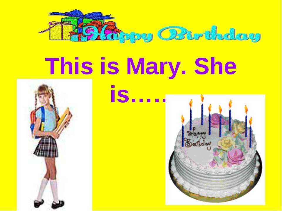 This is Mary. She is…….