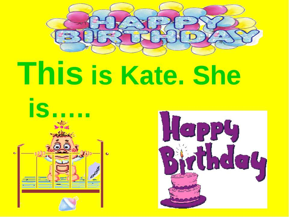 This is Kate. She is…..