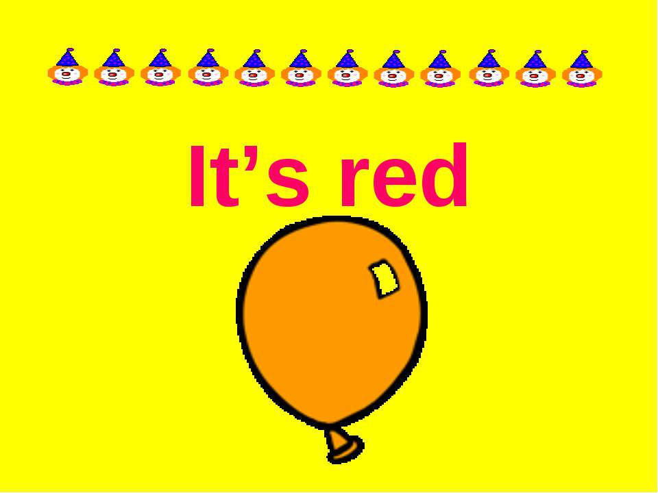 It's red