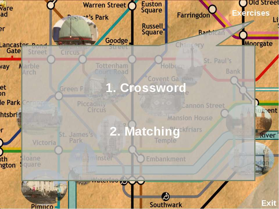 Exit Exercises 1. Crossword 2. Matching