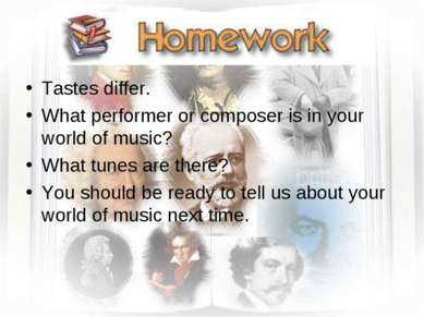 Tastes differ. What performer or composer is in your world of music? What tun...