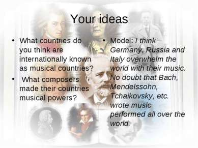 Your ideas What countries do you think are internationally known as musical c...