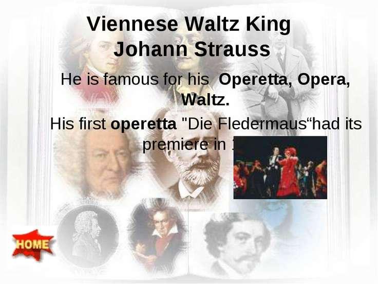 Viennese Waltz King Johann Strauss He is famous for his Operetta, Opera, Walt...