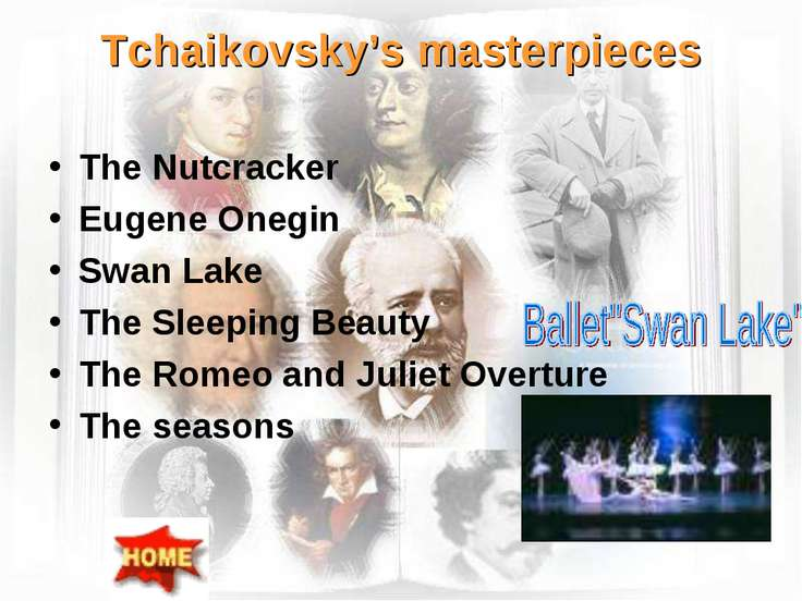 Tchaikovsky's masterpieces The Nutcracker Eugene Onegin Swan Lake The Sleepin...