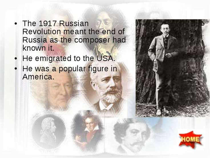 The 1917 Russian Revolution meant the end of Russia as the composer had known...