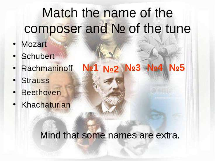 Match the name of the composer and № of the tune Mozart Schubert Rachmaninoff...