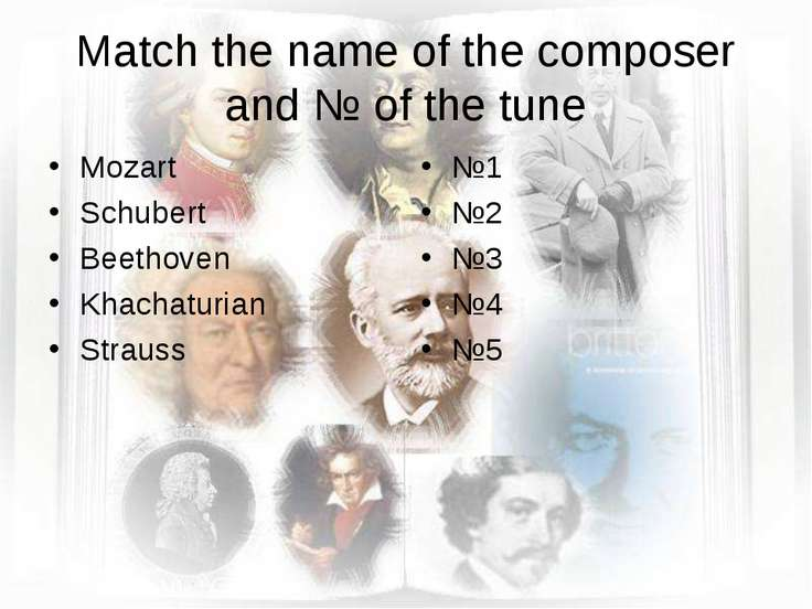 Match the name of the composer and № of the tune Mozart Schubert Beethoven Kh...